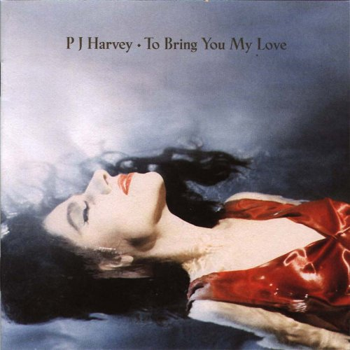 pj_harvey_-_to_bring_you_my_love_-_a